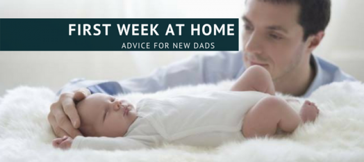 New Dads – That First Week At Home